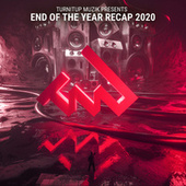 TurnItUp Muzik Presents End Of the Year Recap 2020 by Various Artists
