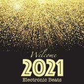 Welcome 2021 Electronic Beats de Various Artists