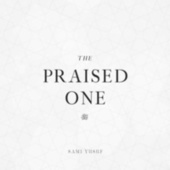 The Praised One by Sami Yusuf