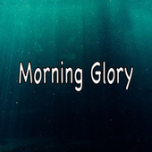 Morning Glory by Ocean Sounds (1)