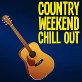 Country Weekend Chill Out von Various Artists