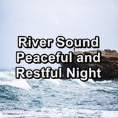 River Sound Peaceful and Restful Night by Meditation Spa