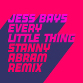 Every Little Thing (Stanny Abram remix) by Jess Bays