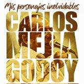 Mis Personajes Inolvidables de Carlos Mejia Godoy