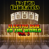 Electro Dub to the World, Vol. 3 von Don Goliath