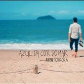 Azul da Cor do Mar de Alex Ferrera