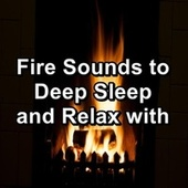 Fire Sounds to Deep Sleep and Relax with by Christmas Hits