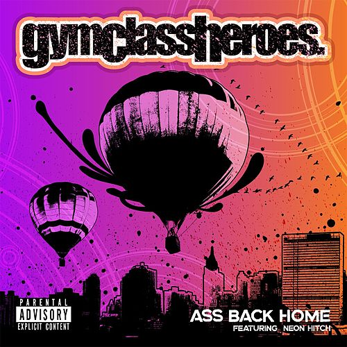 Ass Back Home von Gym Class Heroes