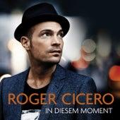 In diesem Moment von Roger Cicero