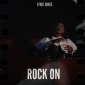 Rock On by Lyric Jones