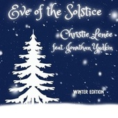Eve of the Solstice (Winter Edition) [feat. Jonathan Yudkin] by Christie Lenée