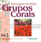 Mensagens de Amor: Grupos & Corais, Vol.3 by Vários Artistas