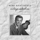 Wink Martindale - Vintage Selection de Wink Martindale
