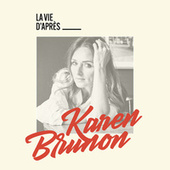 La vie d'apres  ここからの人生 de Karen Brunon