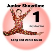 Junior Showtime 1 - Song and Dance Music by Guy Dearden