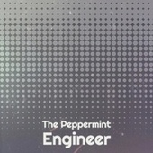 The Peppermint Engineer by Various Artists