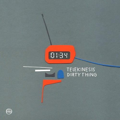 Dirty Thing by Telekinesis