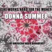 She Works Hard For The Money (Live) de Donna Summer