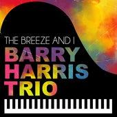 The Breeze and I de Barry Harris Trio