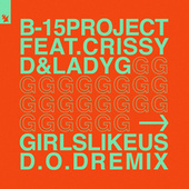 Girls Like Us (D.O.D Remix) by The B15 Project