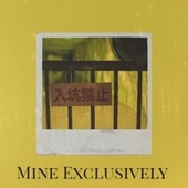 Mine Exclusively by Various Artists
