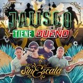 Jalisco Tiene Dueño by Grupo Sin Escala