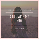 Still With Me Now by Maddie Little