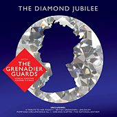 The Diamond Jubilee by The Band Of The Grenadier Guards