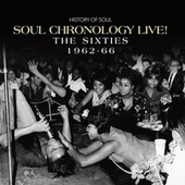 Soul Chronology LIVE! The Sixties 1962-66 (Live) van Various Artists