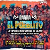 Del Pueblo y Para El Pueblo by Banda El Pueblito