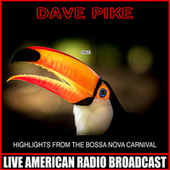 Highlights From The Bossa Nova Carnival von Dave Pike
