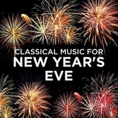 Classical Music for New Year's Eve von Various Artists