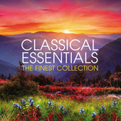 Classical Essentials - The Finest Collection (Digitally Remastered) by Various
