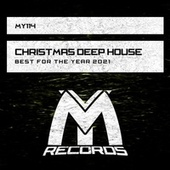 Christmas Deep House: Best for the Year 2021 de Various Artists