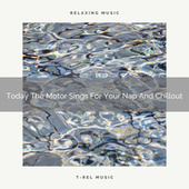 Today The Motor Sings For Your Nap And Chillout by Interstellar Meditation Music Zone