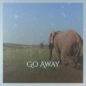 Go Away by Various Artists