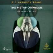 B. J. Harrison Reads the Metamorphosis von Franz Kafka