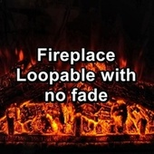 Fireplace Loopable with no fade by S.P.A