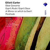 Carter : Oboe Concerto, Esprit Rude / Esprit Doux, A Mirror on Which to Dwell, Penthode de Pierre Boulez