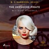 B. J. Harrison Reads the Offshore Pirate de F. Scott Fitzgerald