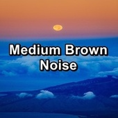 Medium Brown Noise by White Noise Babies