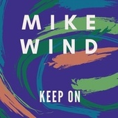 Keep On by Mike Wind