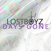 DAYS GONE (Versión extendida) by Lost Boyz