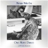 One More Dance (All Tracks Remastered) de Miriam Makeba