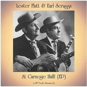 At Carnegie Hall! (EP) (All Tracks Remastered) by Lester Flatt