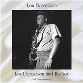 Lou Donaldson And His Sax (All Tracks Remastered) van Lou Donaldson