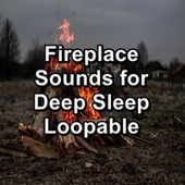 Fireplace Sounds for Deep Sleep Loopable by S.P.A