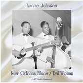 New Orleans Blues / Evil Woman (All Tracks Remastered) by Lonnie Johnson