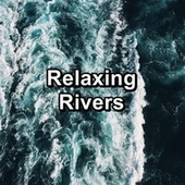 Relaxing Rivers von Sea Waves Sounds