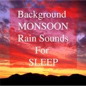 #Background Monsoon Rain Sounds for Sleep (Rains Sounds, Thunder, Lightening Storm Sound, Thunderstorm) von Pat Barnes